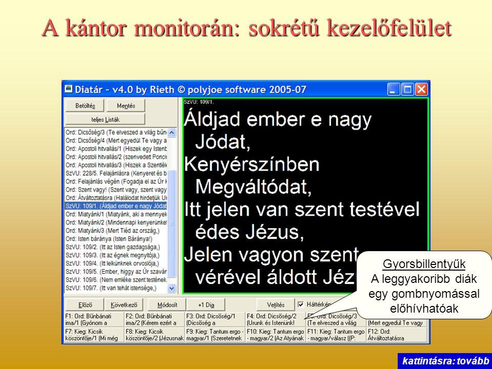 A kántor monitorán: sokrétű kezelőfelület