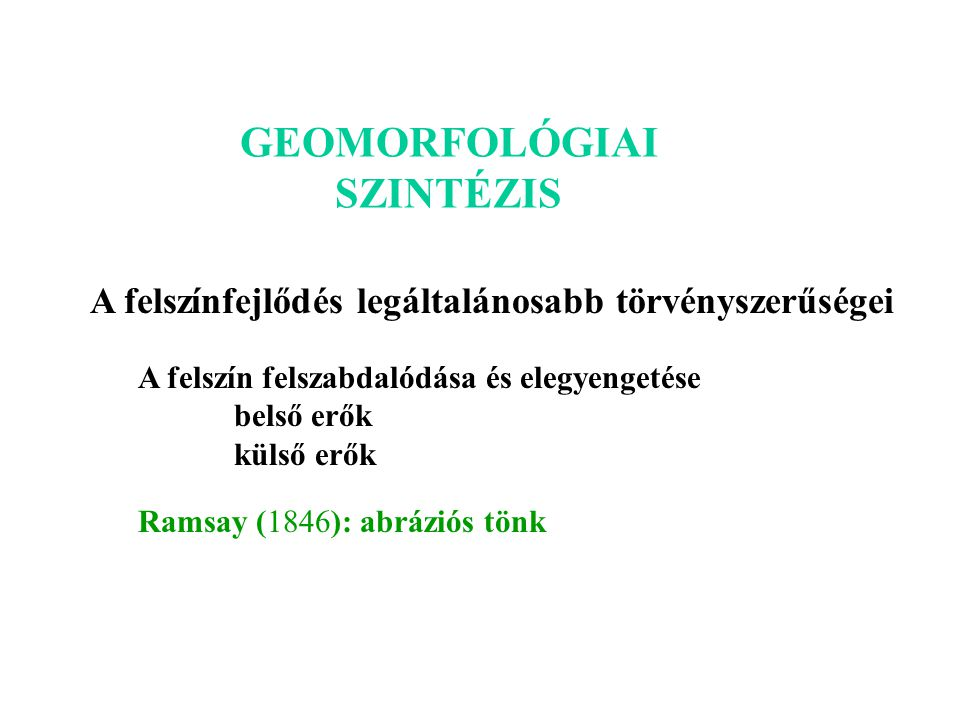 GEOMORFOLÓGIAI SZINTÉZIS