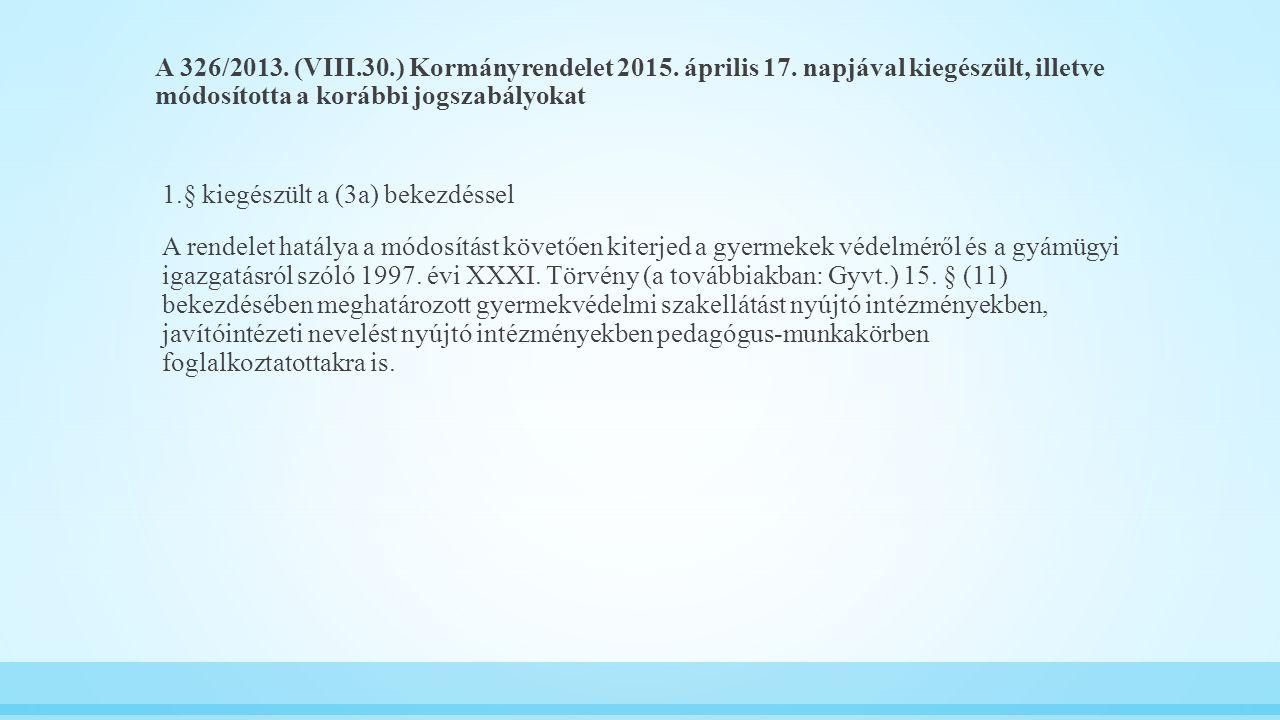 A 326/2013. (VIII. 30. ) Kormányrendelet 2015. április 17