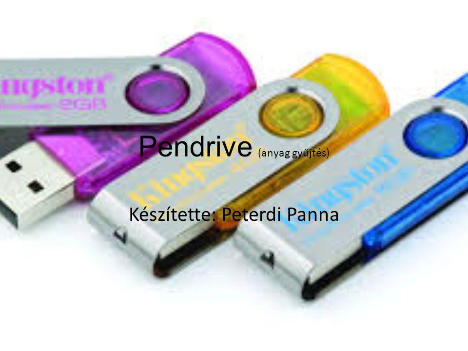 Pendrive (anyag gyűjtés)