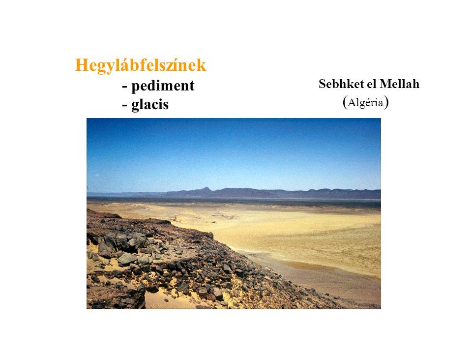 Hegylábfelszínek - pediment - glacis Sebhket el Mellah (Algéria)