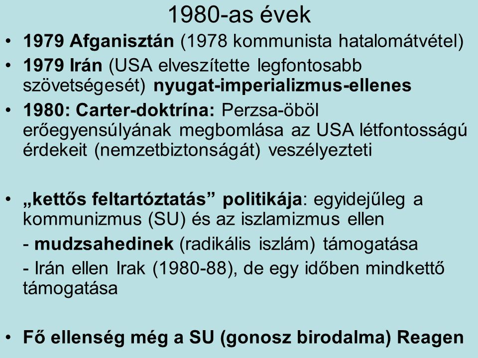 1980-as évek 1979 Afganisztán (1978 kommunista hatalomátvétel)