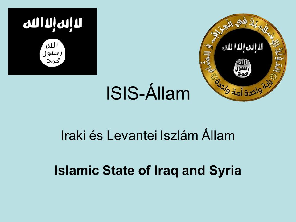 Iraki és Levantei Iszlám Állam Islamic State of Iraq and Syria