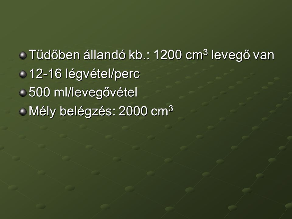 Tüdőben állandó kb.: 1200 cm3 levegő van
