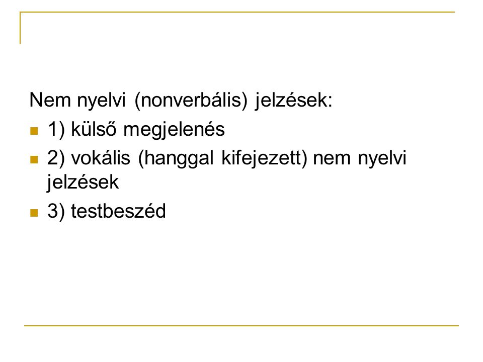 Nem nyelvi (nonverbális) jelzések: