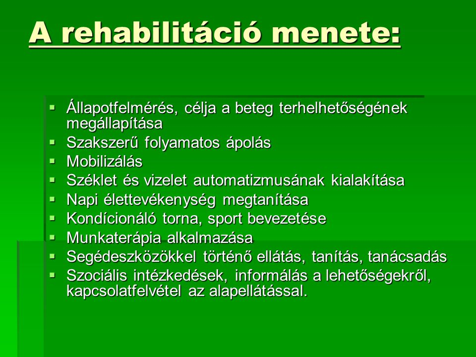A rehabilitáció menete: