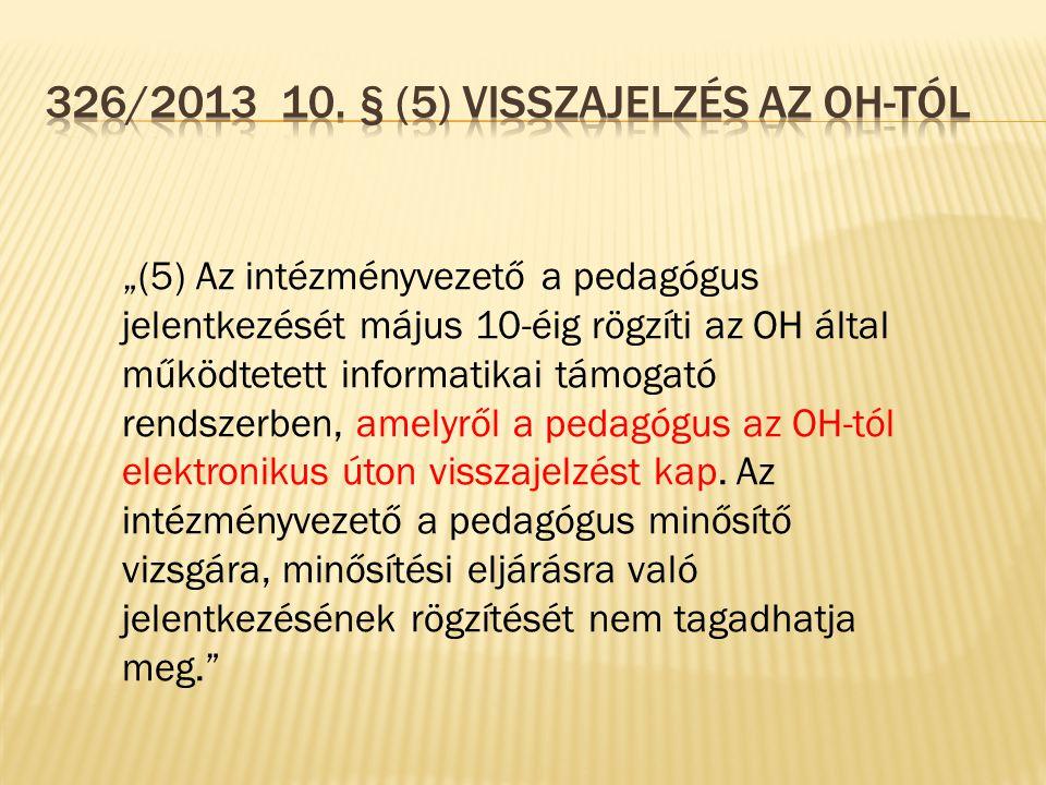 326/2013 10. § (5) Visszajelzés az OH-tól