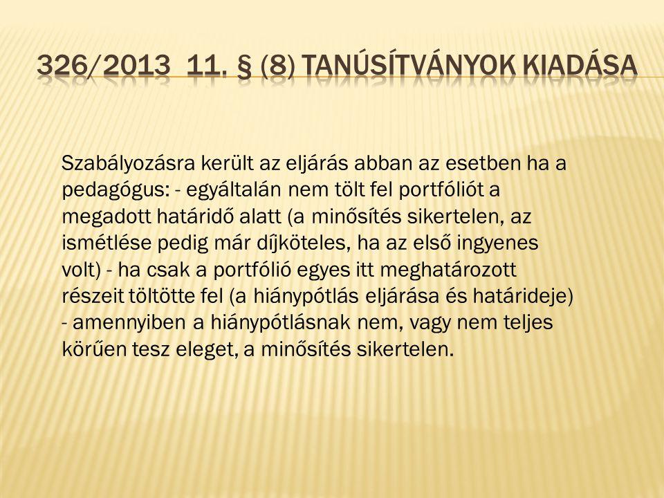 326/2013 11. § (8) Tanúsítványok kiadása