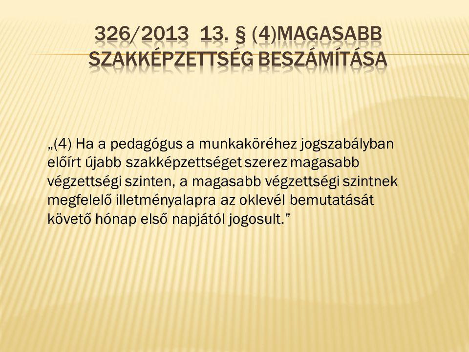 326/2013 13. § (4)Magasabb szakképzettség beszámítása
