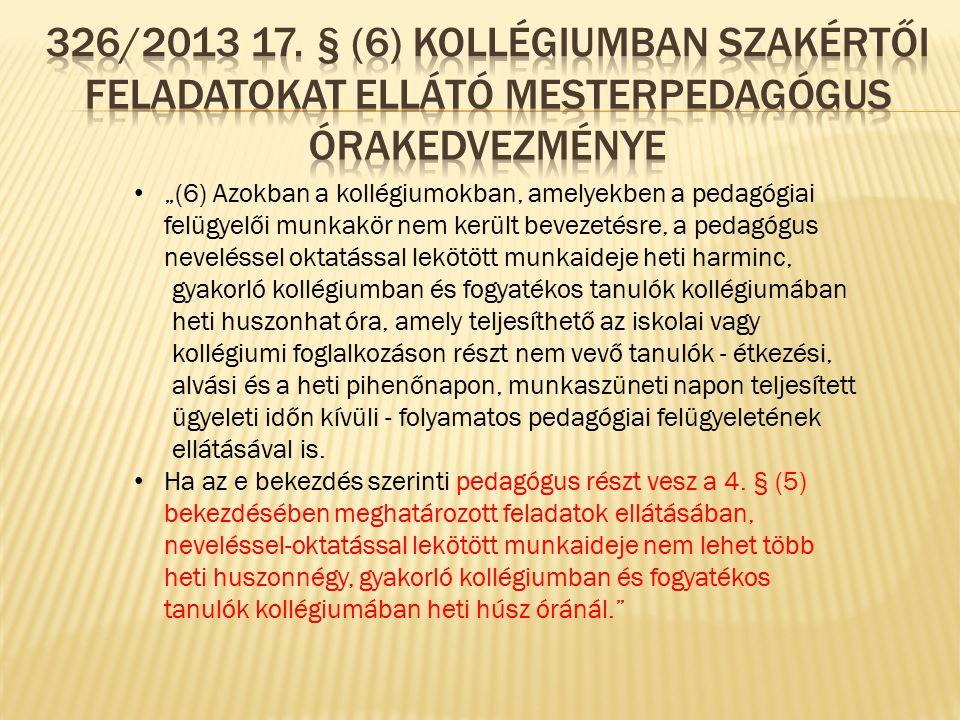326/2013 17. § (6) Kollégiumban szakértői feladatokat ellátó Mesterpedagógus órakedvezménye
