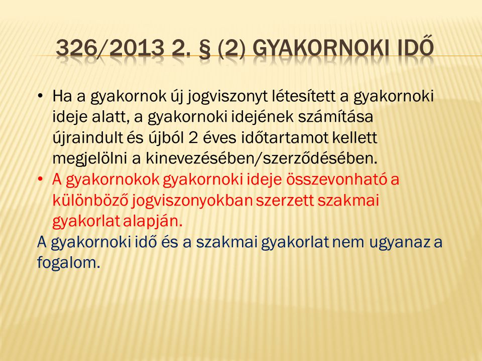 326/2013 2. § (2) Gyakornoki idő