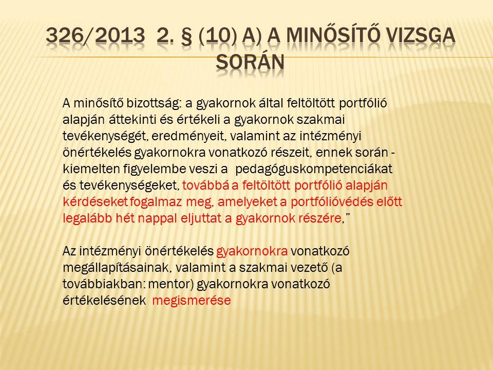 326/2013 2. § (10) a) A minősítő vizsga során