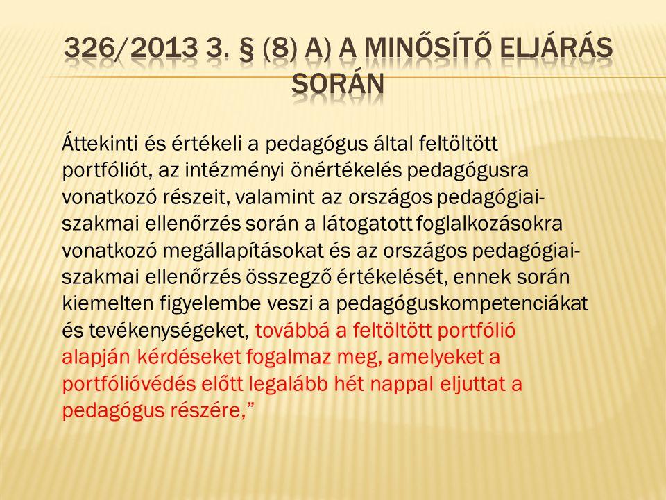326/2013 3. § (8) a) A minősítő eljárás során