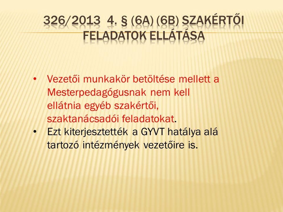 326/2013 4. § (6a) (6B) Szakértői feladatok ellátása