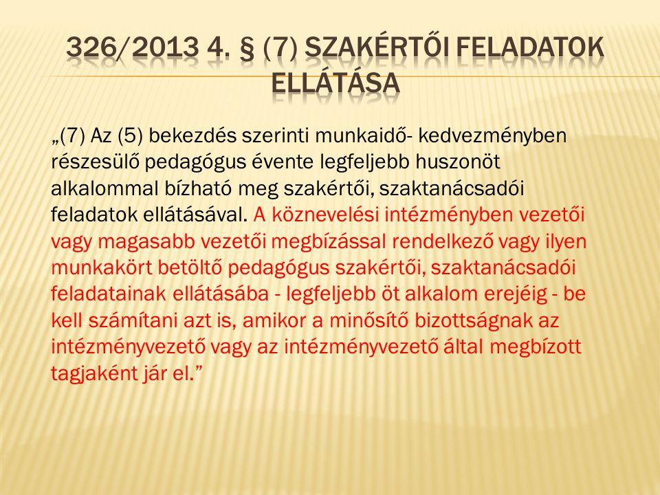 326/2013 4. § (7) Szakértői feladatok ellátása