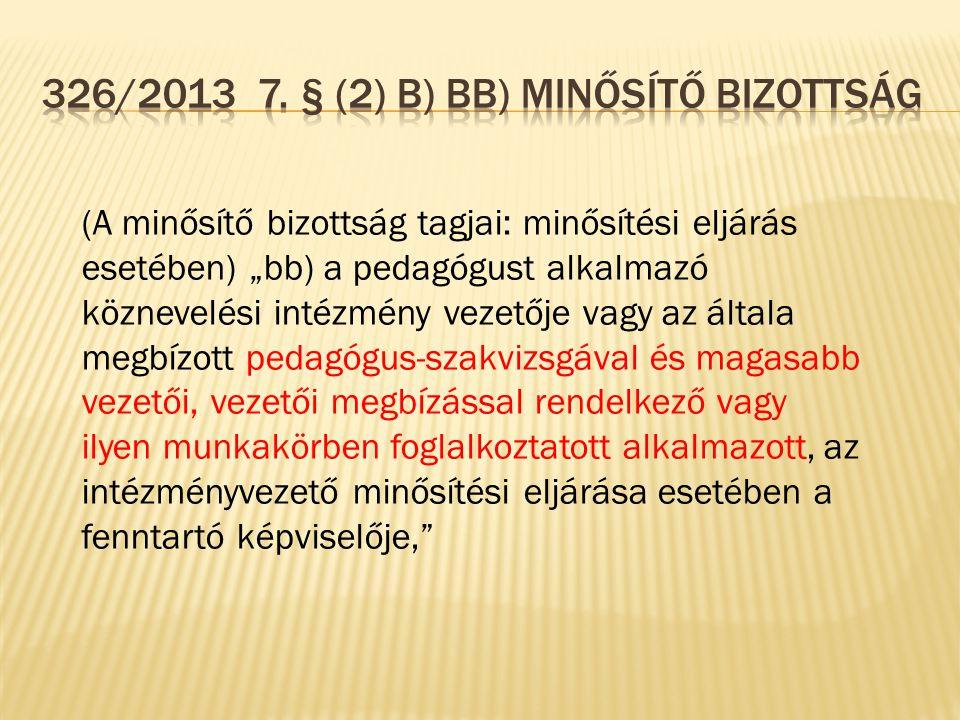326/2013 7. § (2) b) bb) Minősítő bizottság