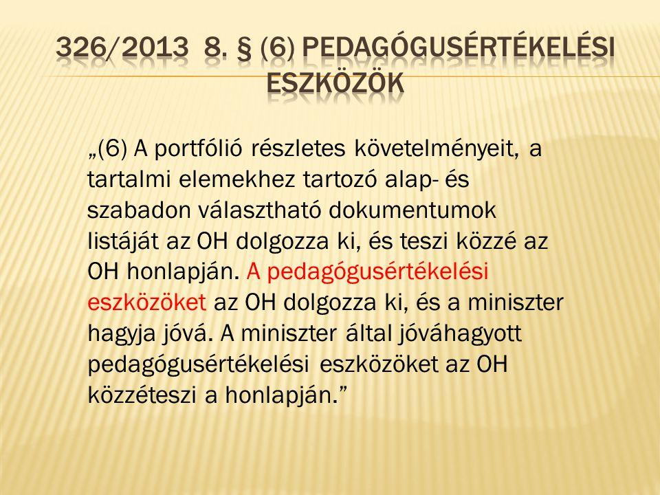 326/2013 8. § (6) Pedagógusértékelési eszközök