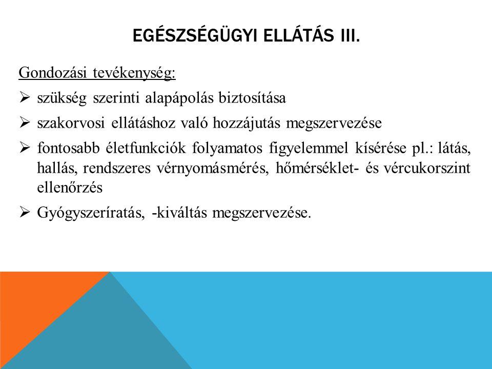 Egészségügyi ellátás III.