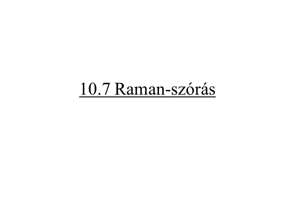 10.7 Raman-szórás