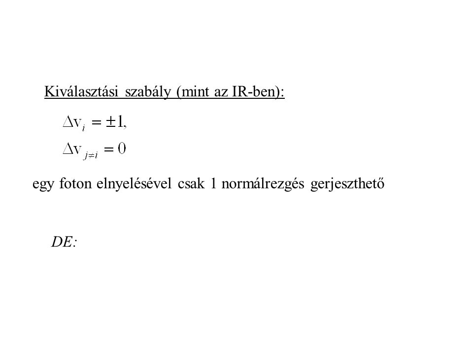 Kiválasztási szabály (mint az IR-ben):