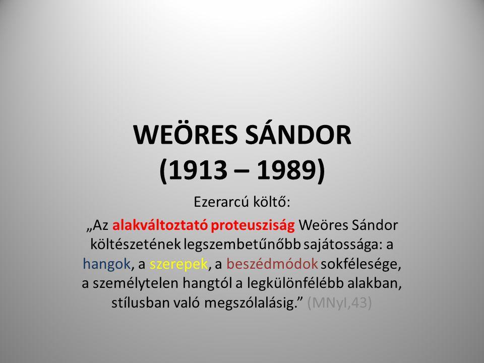WEÖRES SÁNDOR (1913 – 1989) Ezerarcú költő: