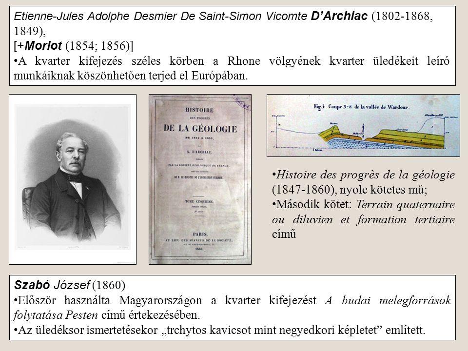 Histoire des progrès de la géologie (1847-1860), nyolc kötetes mű;