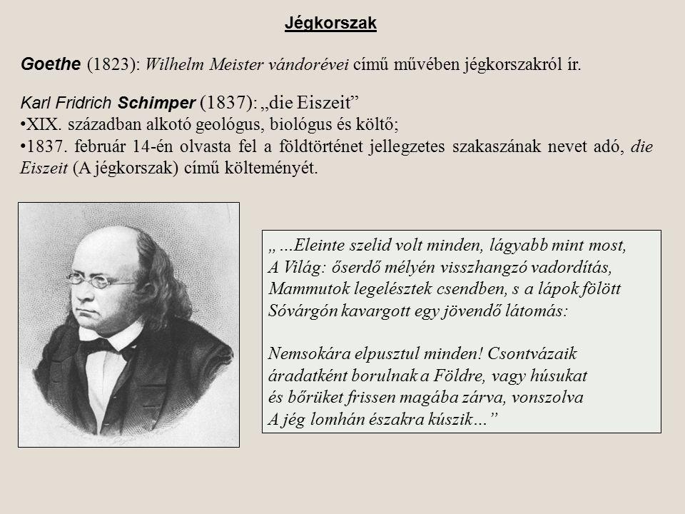 XIX. században alkotó geológus, biológus és költő;