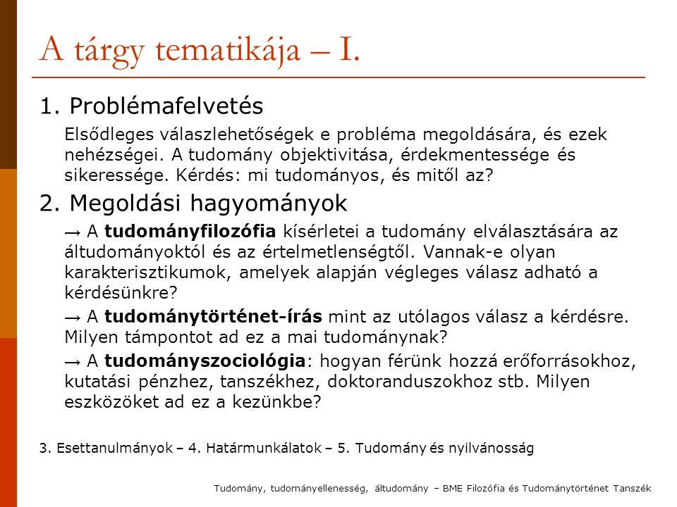 A tárgy tematikája – I. 1. Problémafelvetés 2. Megoldási hagyományok