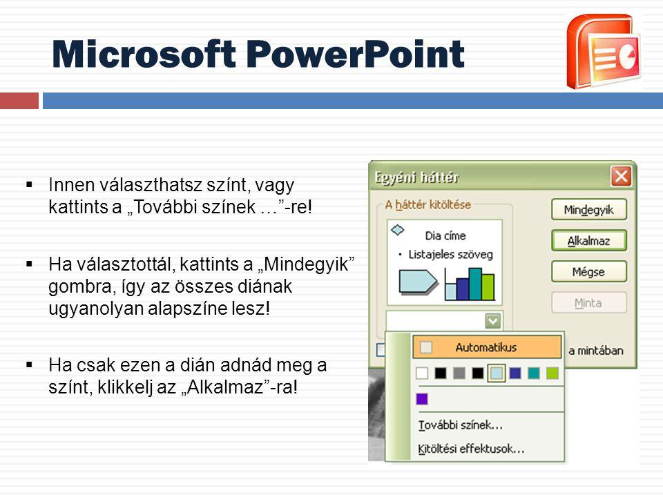 """Microsoft PowerPoint Innen választhatsz színt, vagy kattints a """"További színek … -re!"""