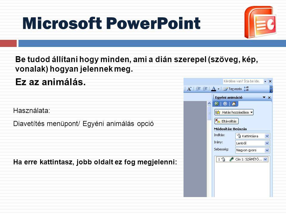 Microsoft PowerPoint Ez az animálás.