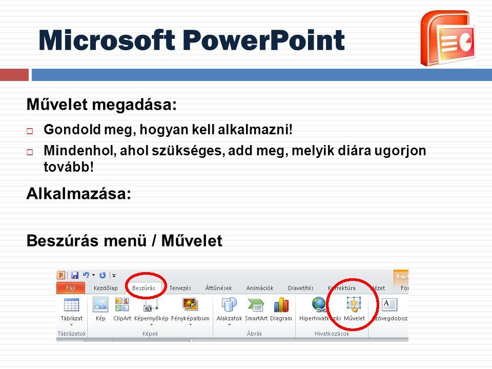 Microsoft PowerPoint Művelet megadása: Alkalmazása: