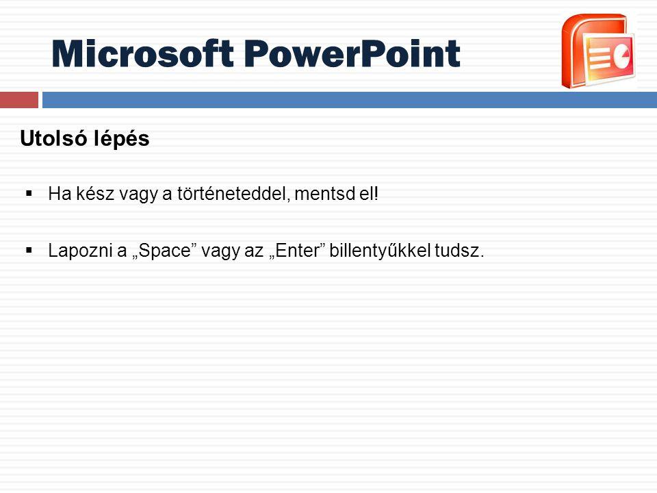 Microsoft PowerPoint Utolsó lépés