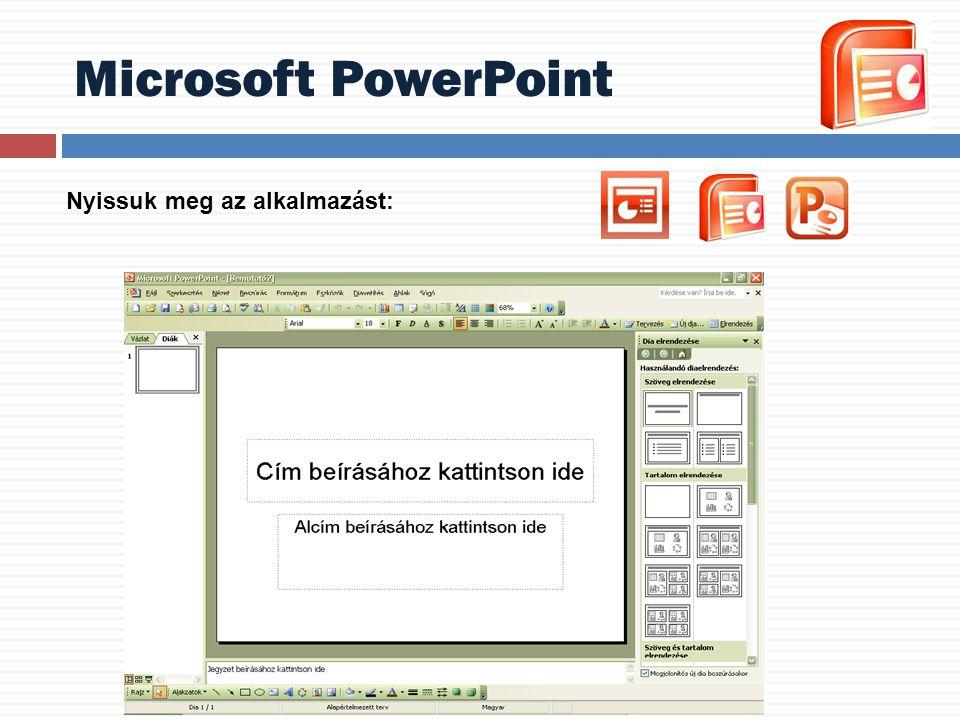 Microsoft PowerPoint Nyissuk meg az alkalmazást:
