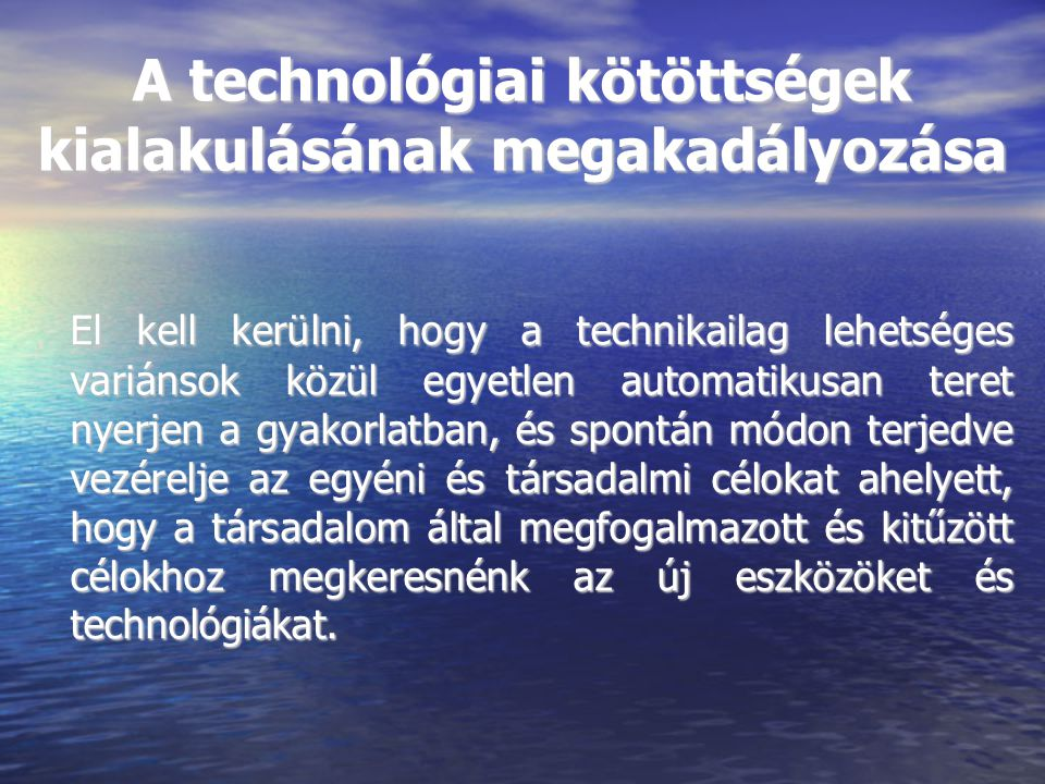 A technológiai kötöttségek kialakulásának megakadályozása