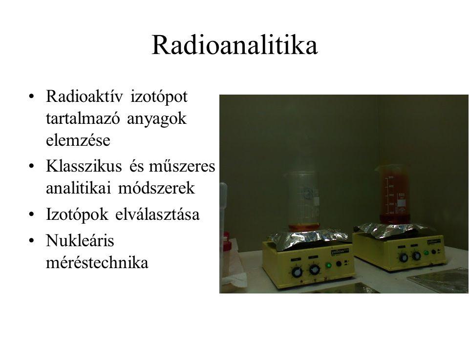 Radioanalitika Radioaktív izotópot tartalmazó anyagok elemzése