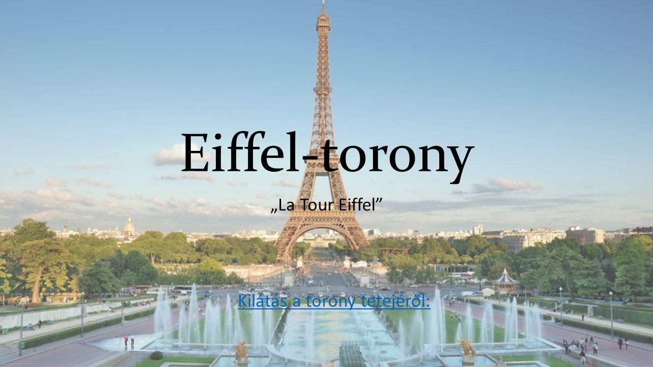 """Eiffel-torony """"La Tour Eiffel Kilátás a torony tetejéről:"""
