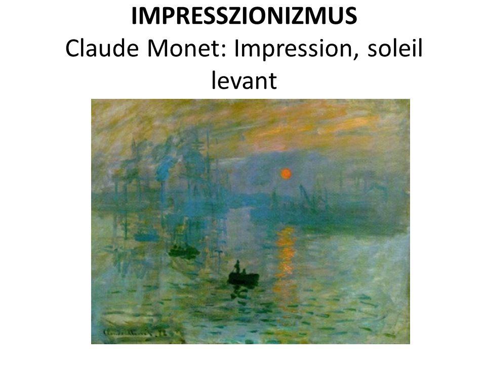 IMPRESSZIONIZMUS Claude Monet: Impression, soleil levant