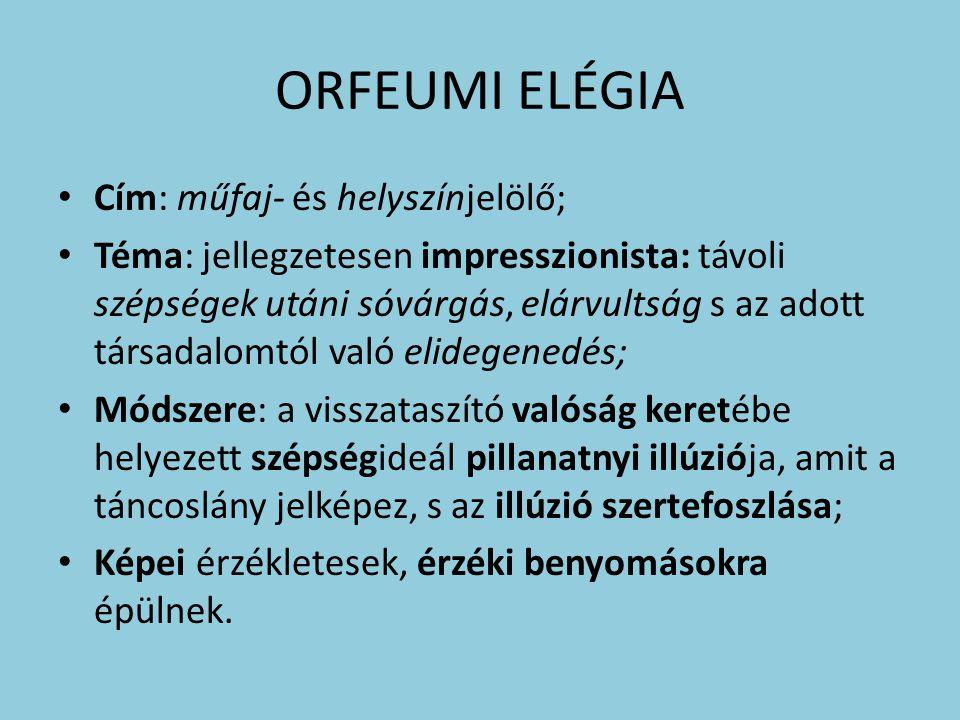 ORFEUMI ELÉGIA Cím: műfaj- és helyszínjelölő;