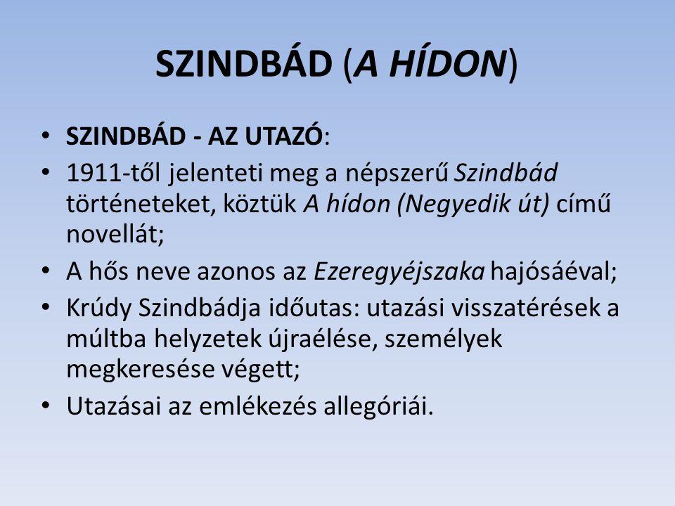 SZINDBÁD (A HÍDON) SZINDBÁD - AZ UTAZÓ: