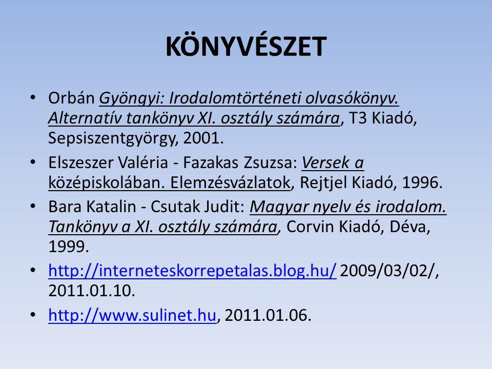 KÖNYVÉSZET Orbán Gyöngyi: Irodalomtörténeti olvasókönyv. Alternatív tankönyv XI. osztály számára, T3 Kiadó, Sepsiszentgyörgy, 2001.