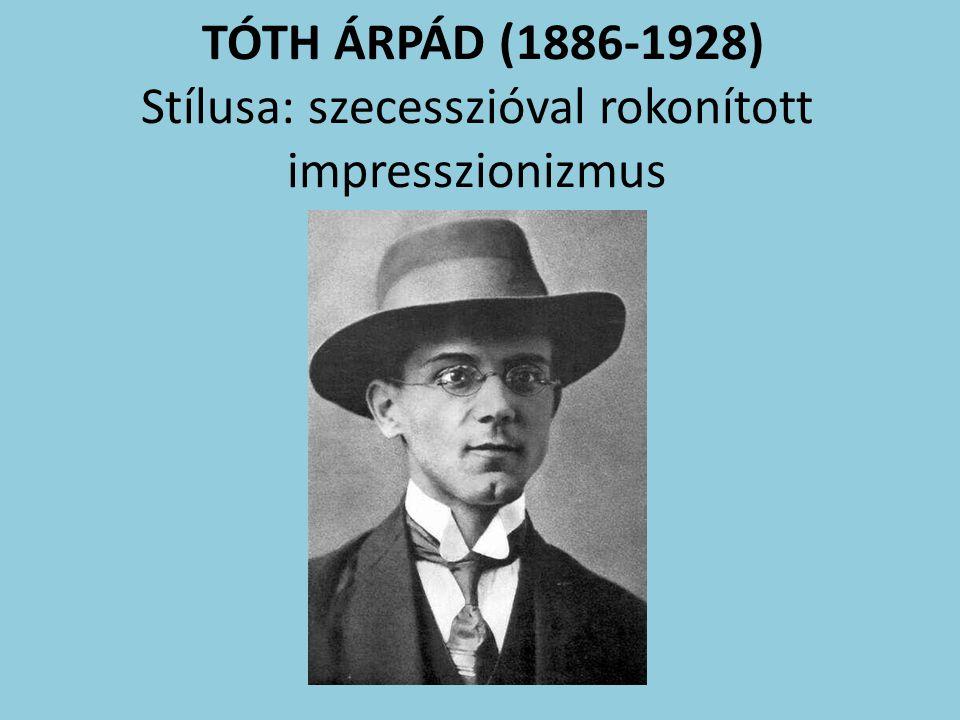 TÓTH ÁRPÁD (1886-1928) Stílusa: szecesszióval rokonított impresszionizmus