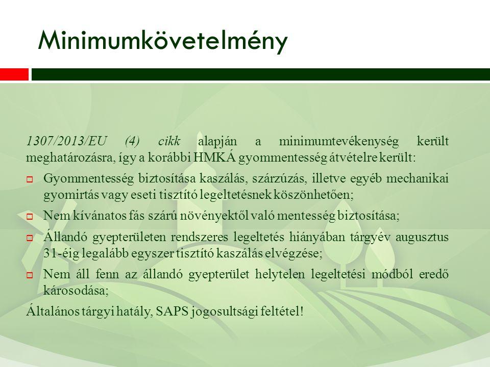 Minimumkövetelmény 1307/2013/EU (4) cikk alapján a minimumtevékenység került meghatározásra, így a korábbi HMKÁ gyommentesség átvételre került: