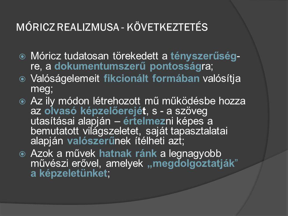 MÓRICZ REALIZMUSA - KÖVETKEZTETÉS