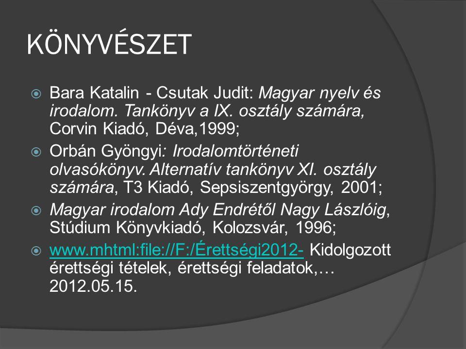 KÖNYVÉSZET Bara Katalin - Csutak Judit: Magyar nyelv és irodalom. Tankönyv a IX. osztály számára, Corvin Kiadó, Déva,1999;