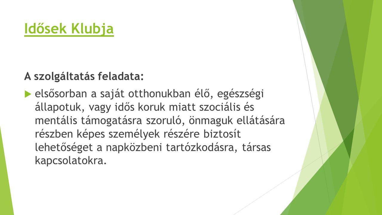 Idősek Klubja A szolgáltatás feladata: