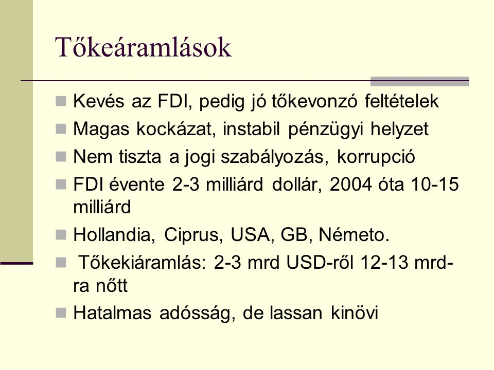 Tőkeáramlások Kevés az FDI, pedig jó tőkevonzó feltételek