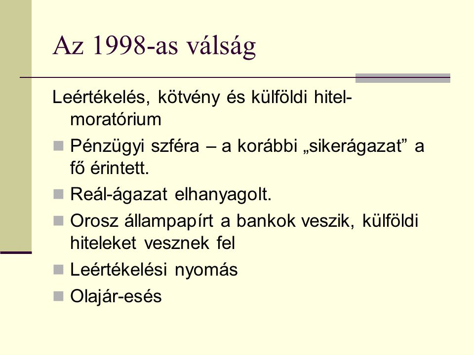 Az 1998-as válság Leértékelés, kötvény és külföldi hitel-moratórium