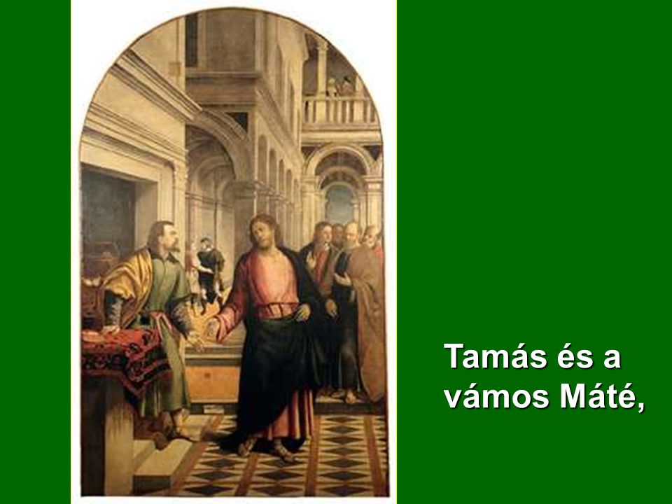 Tamás és a vámos Máté,