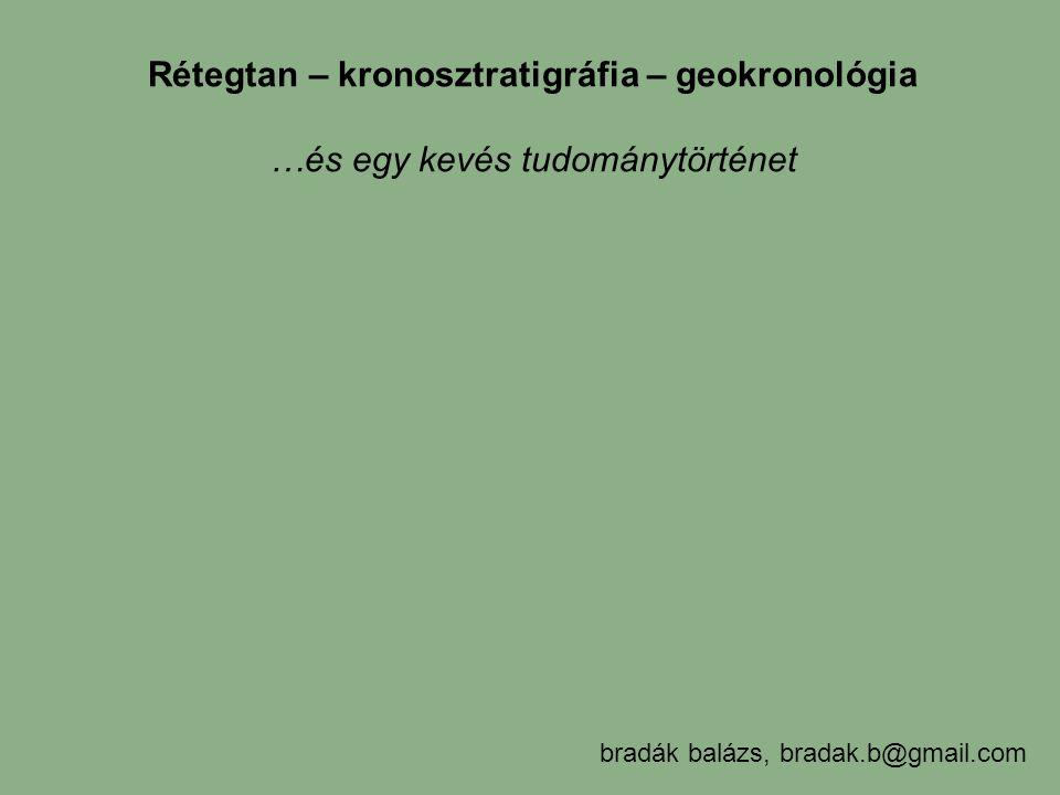 Rétegtan – kronosztratigráfia – geokronológia
