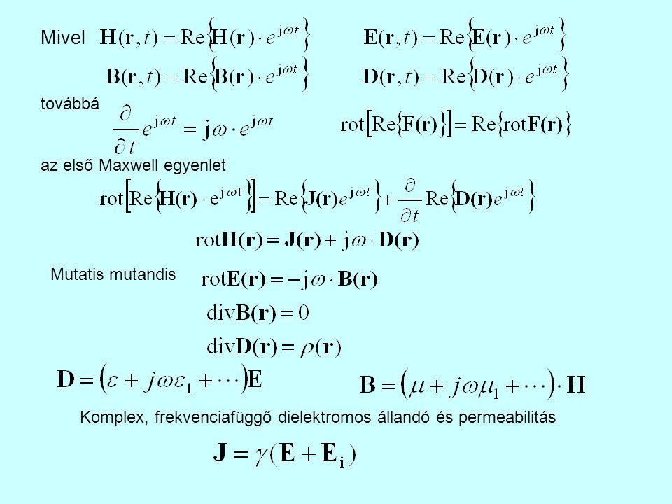 Mivel továbbá az első Maxwell egyenlet Mutatis mutandis